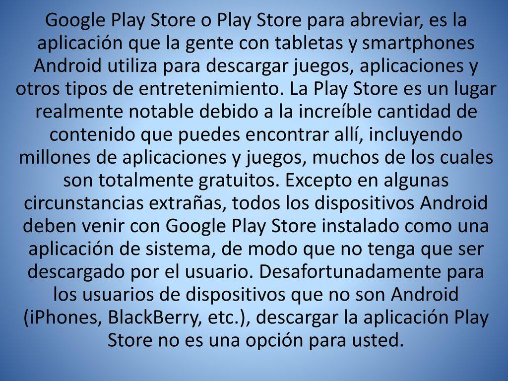 Google Play Store O Play Store Para Abreviar Es La Aplicacion Que