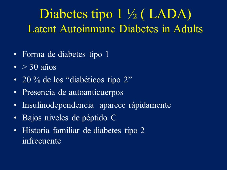 Diabetes tipo 1 ½ ( LADA) Latent Autoinmune Diabetes in Adults