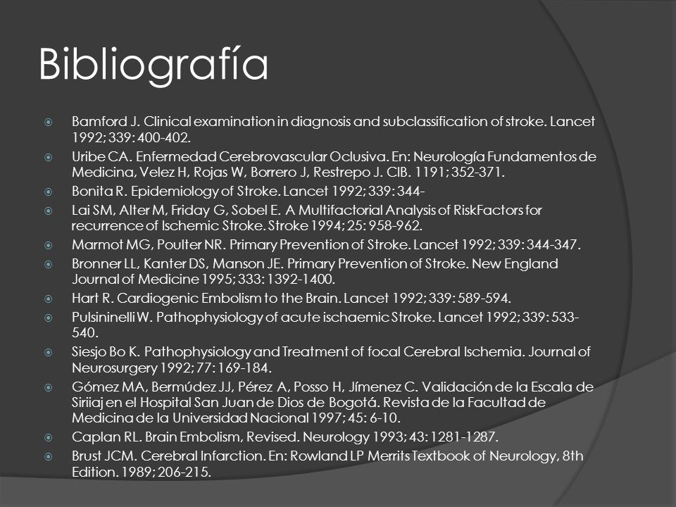 Bibliografía Bamford J. Clinical examination in diagnosis and subclassification of stroke. Lancet 1992; 339: 400-402.