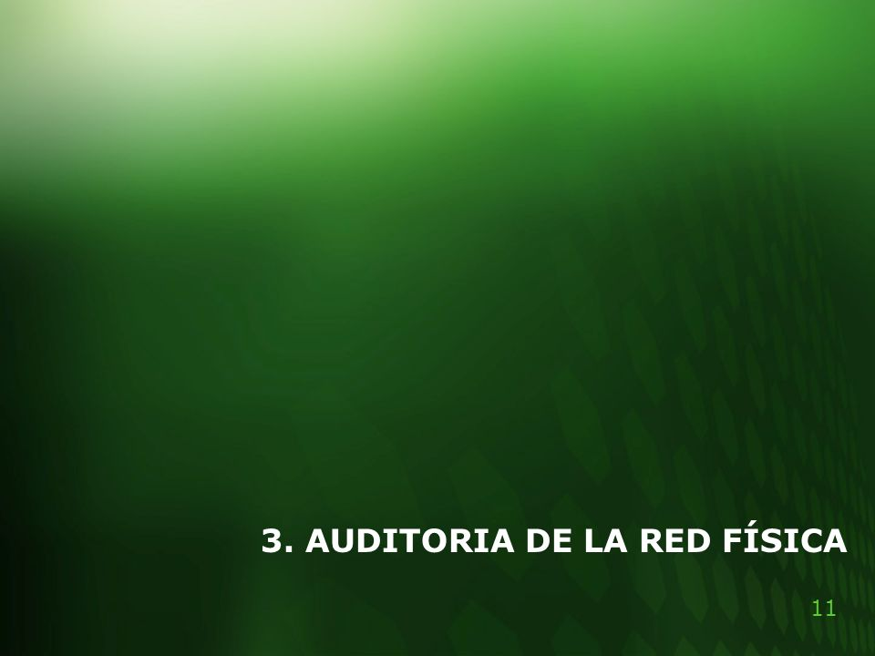 3. AUDITORIA DE LA RED FÍSICA