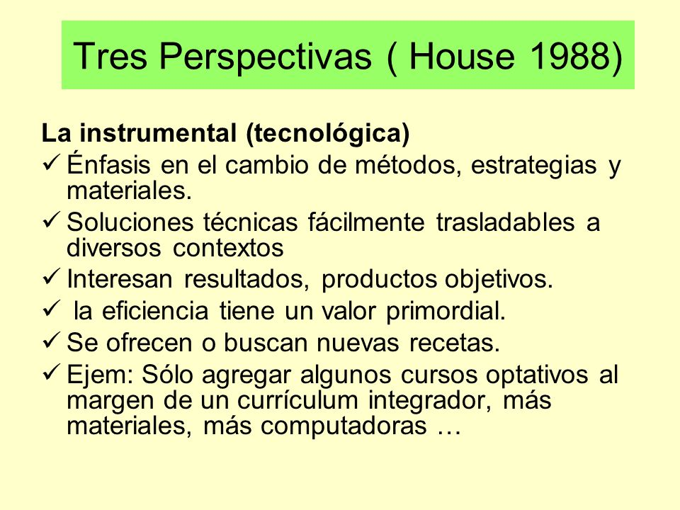 Tres Perspectivas ( House 1988)