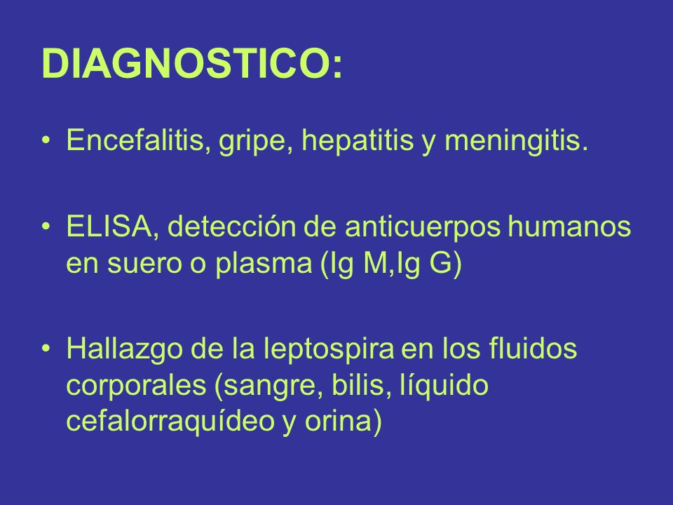 DIAGNOSTICO: Encefalitis, gripe, hepatitis y meningitis.