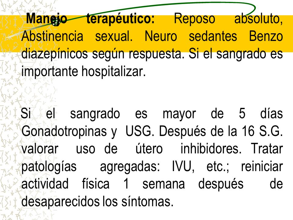 Manejo terapéutico: Reposo absoluto, Abstinencia sexual