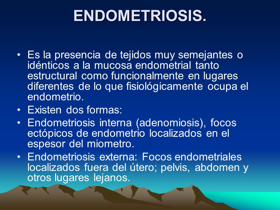 ENDOMETRIOSIS.