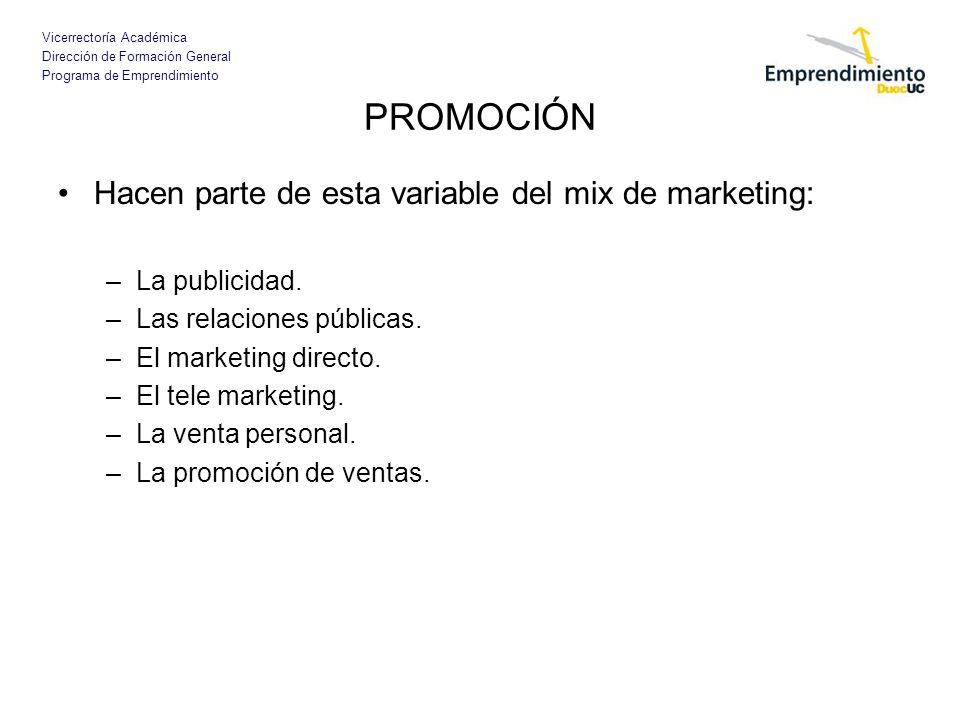 PROMOCIÓN Hacen parte de esta variable del mix de marketing: