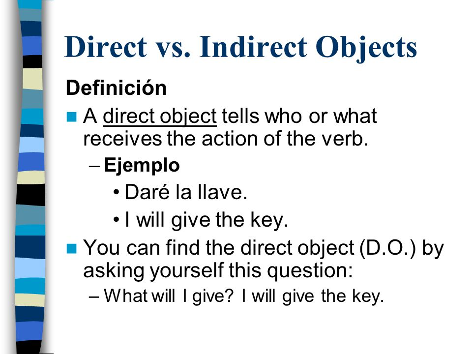 Direct vs. Indirect Objects