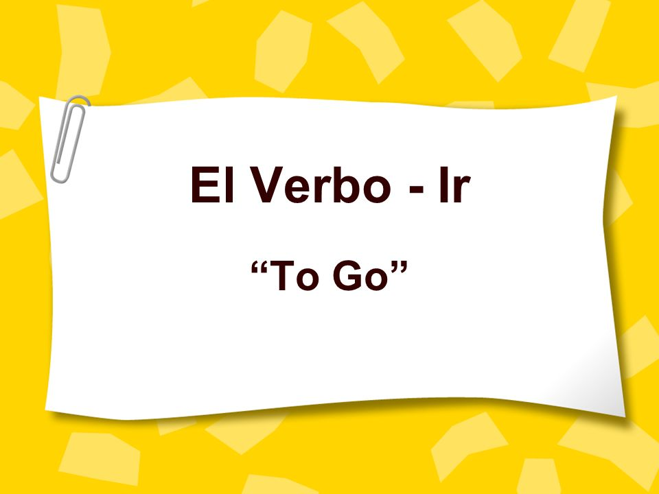 El Verbo - Ir To Go
