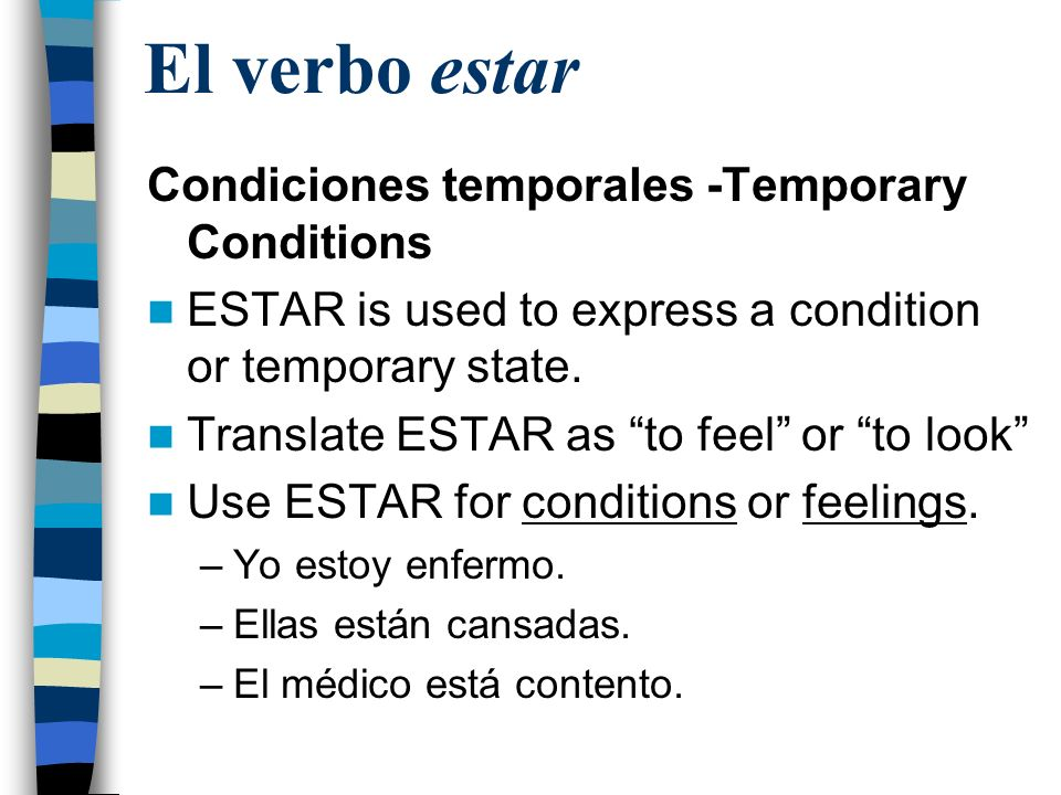 El verbo estar Condiciones temporales -Temporary Conditions