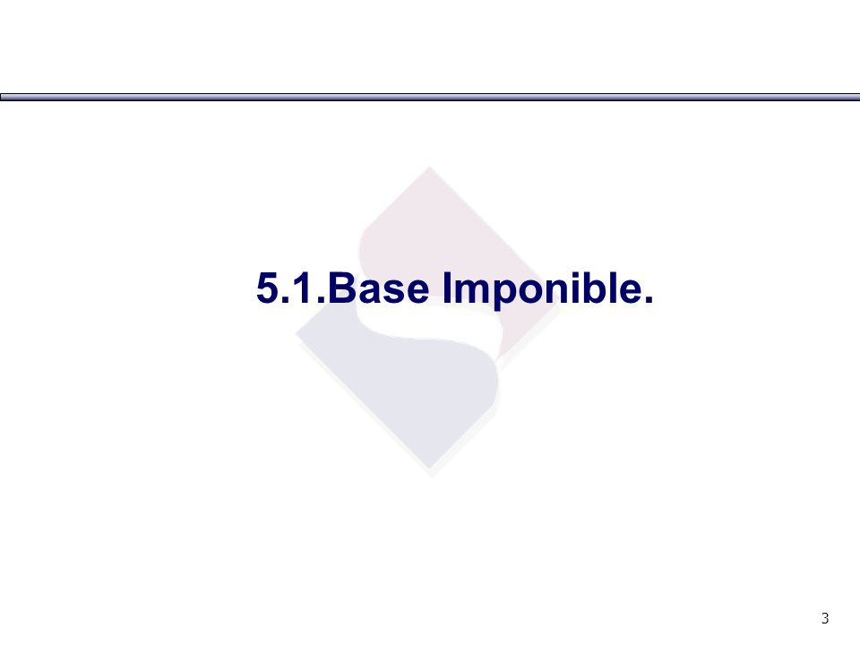 5.1.Base Imponible. 3