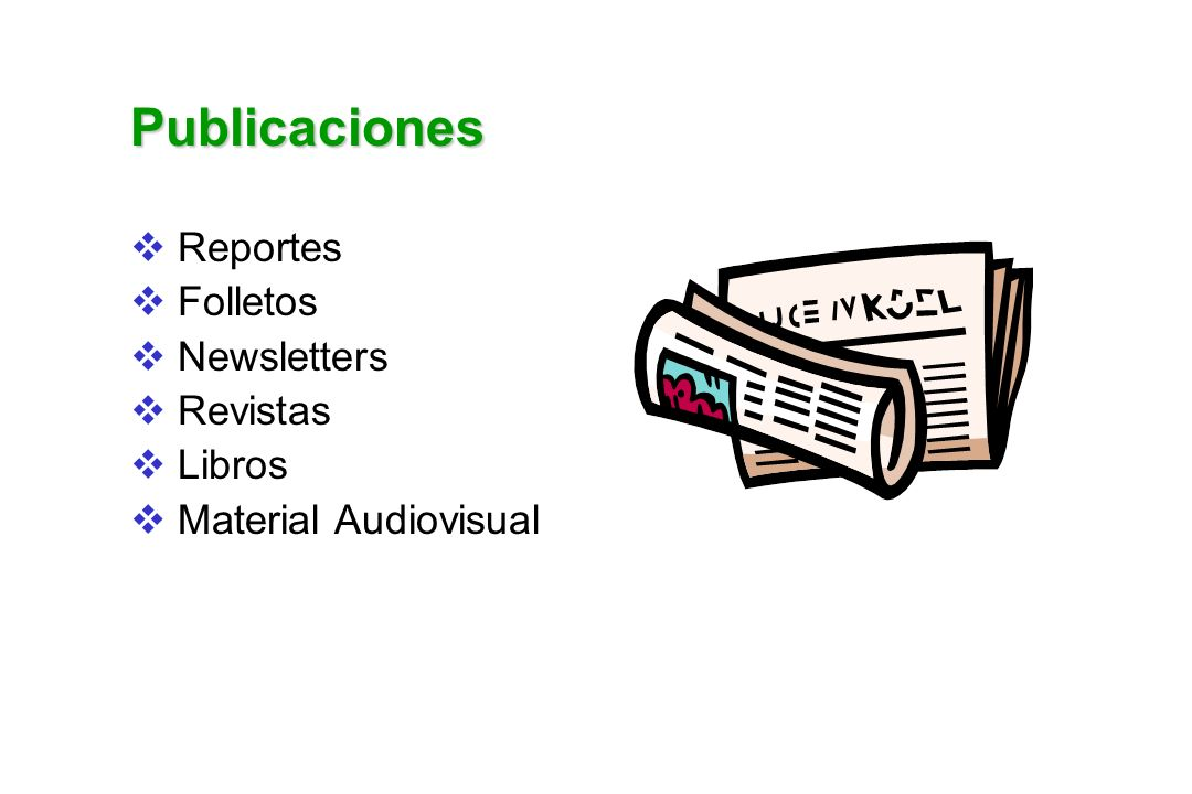 Publicaciones Reportes Folletos Newsletters Revistas Libros