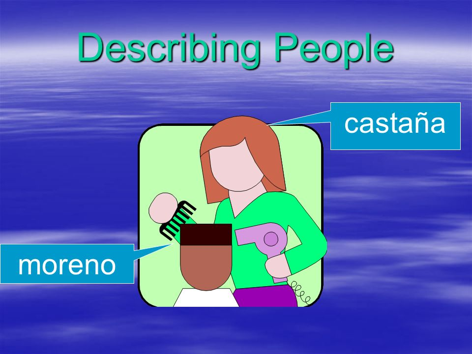 Describing People castaña moreno