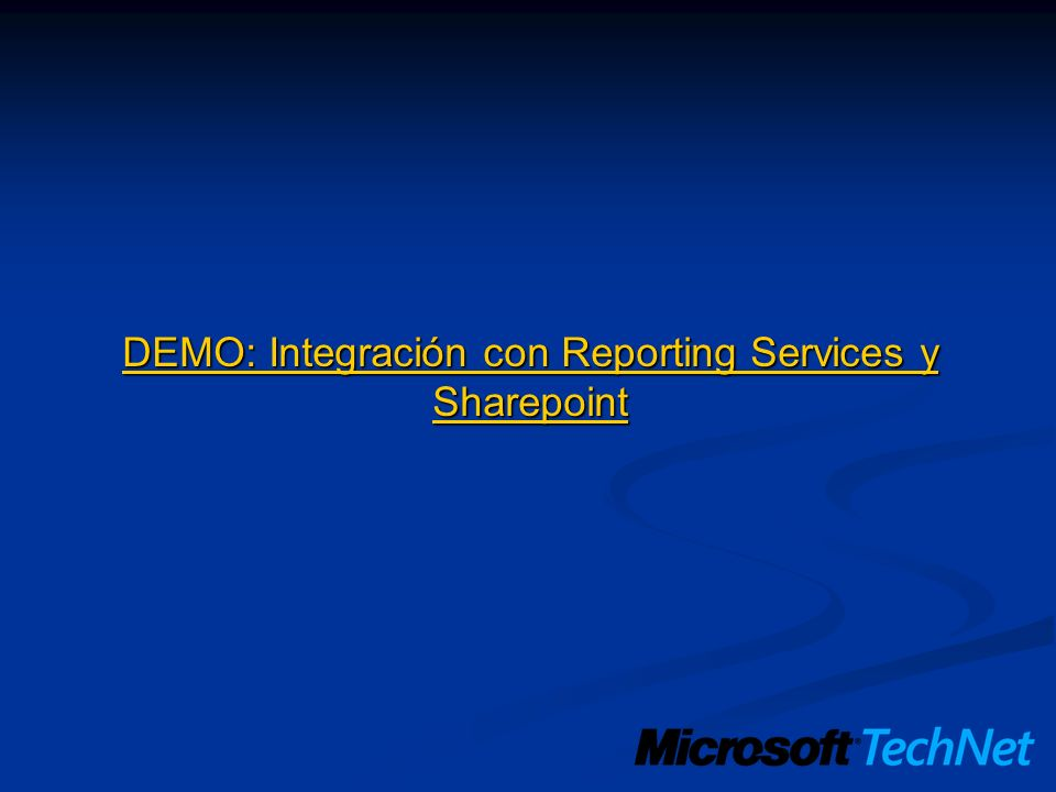 DEMO: Integración con Reporting Services y Sharepoint