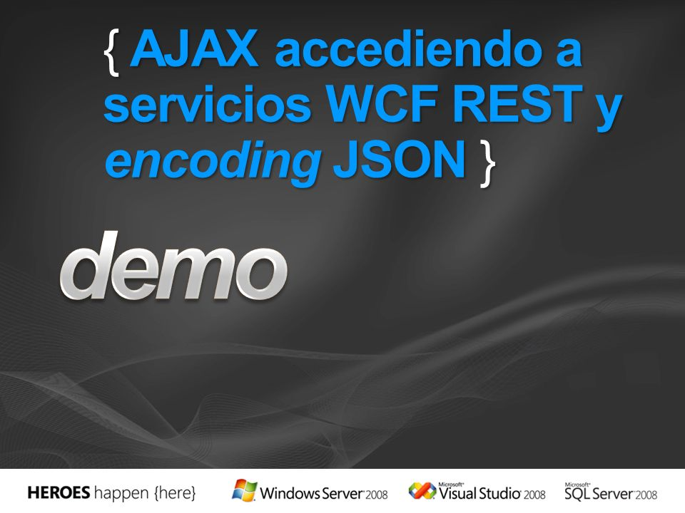 { AJAX accediendo a servicios WCF REST y encoding JSON }