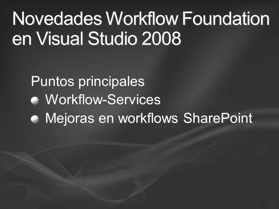 Novedades Workflow Foundation en Visual Studio 2008