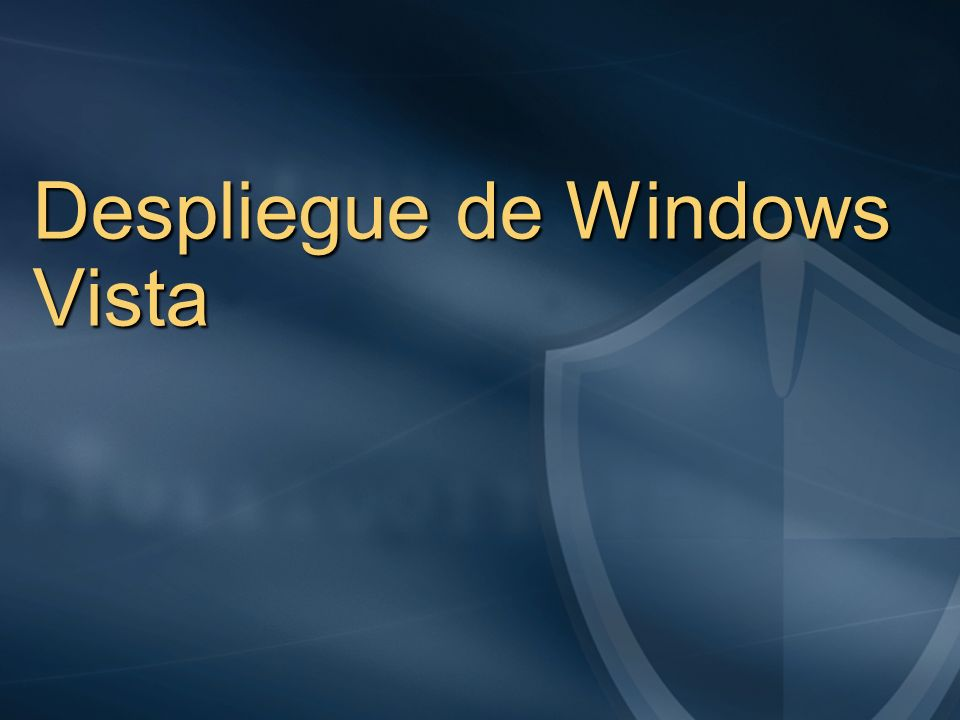 Despliegue de Windows Vista