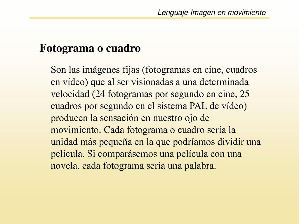 El lenguaje de la imagen en movimiento - ppt descargar