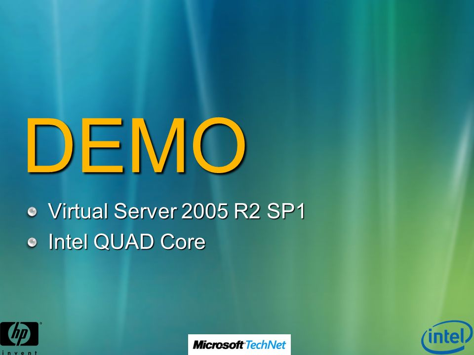 DEMO Virtual Server 2005 R2 SP1 Intel QUAD Core