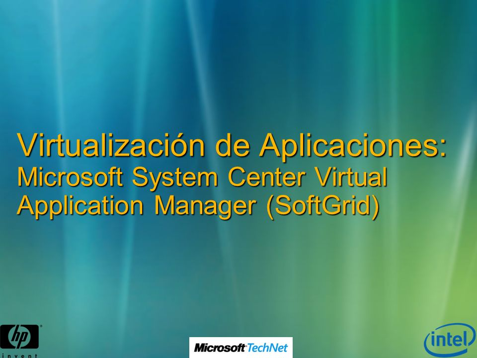 Virtualización de Aplicaciones: Microsoft System Center Virtual Application Manager (SoftGrid)