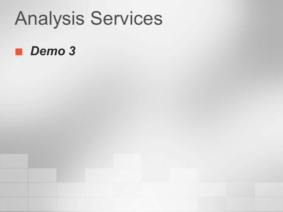 Analysis Services Demo 3 3/24/2017 4:00 PM