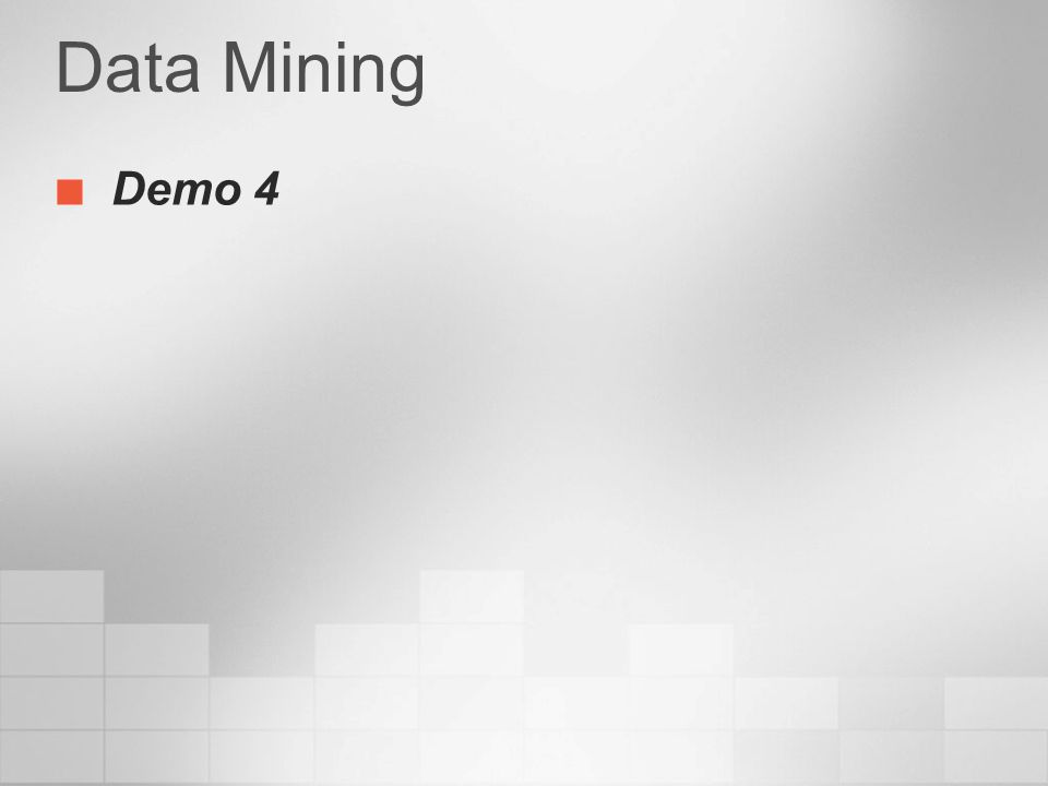 3/24/2017 4:00 PM Data Mining. Demo 4. © Microsoft Corporation. All rights reserved.