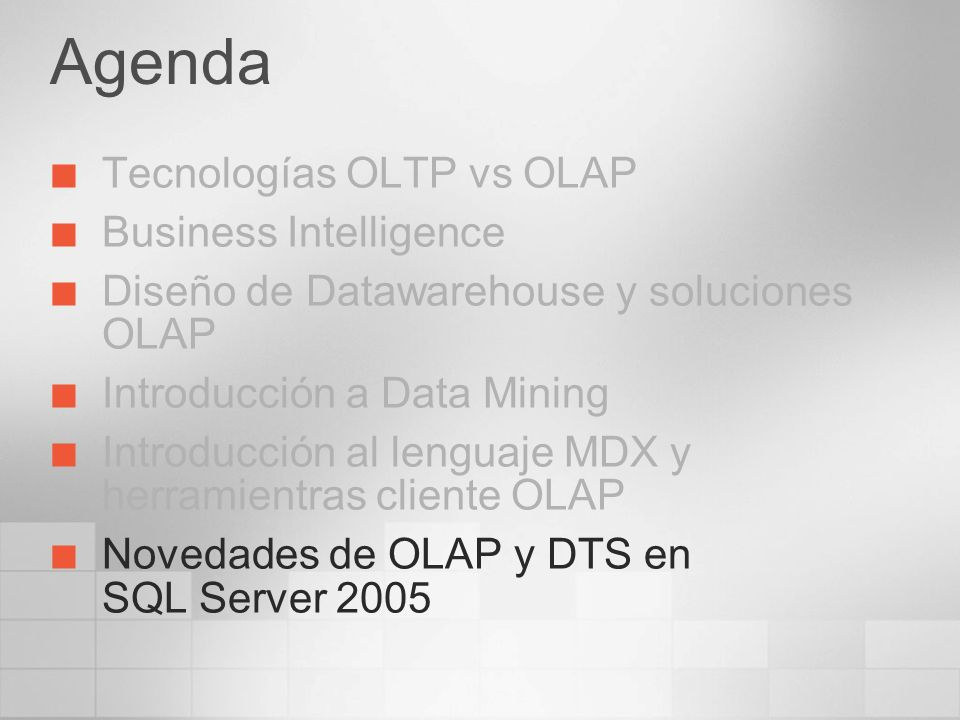 Agenda Tecnologías OLTP vs OLAP Business Intelligence