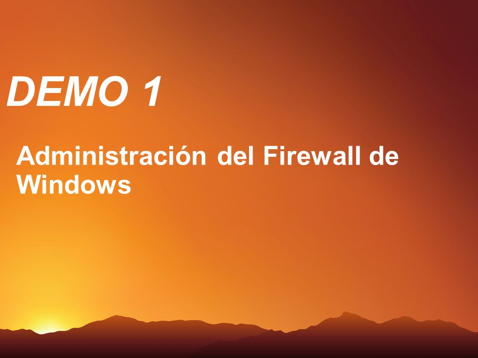 DEMO 1 Demo Administración del Firewall de Windows