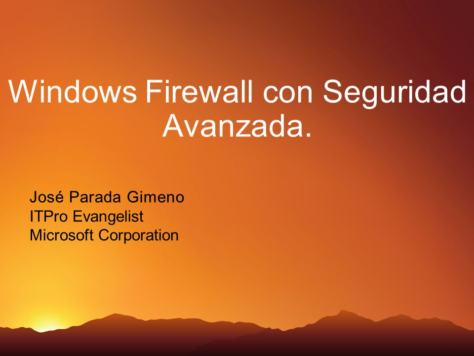 Windows Firewall con Seguridad Avanzada.