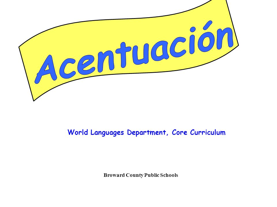 Acentuación World Languages Department, Core Curriculum