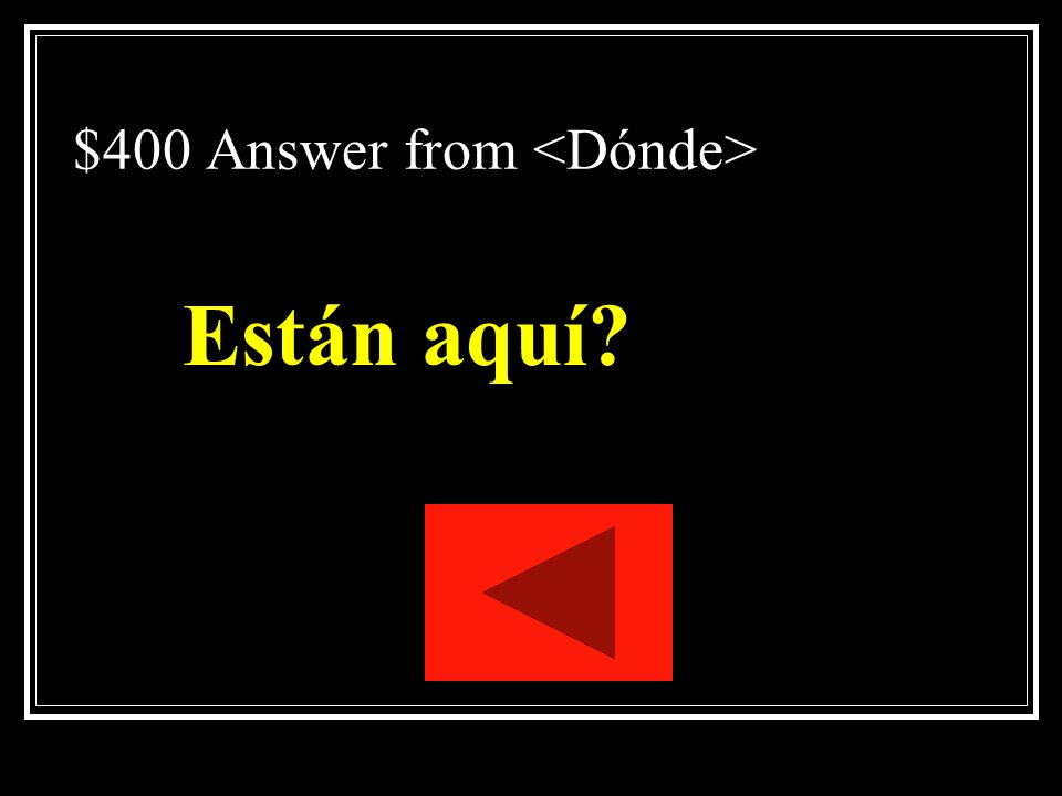 $400 Answer from <Dónde>