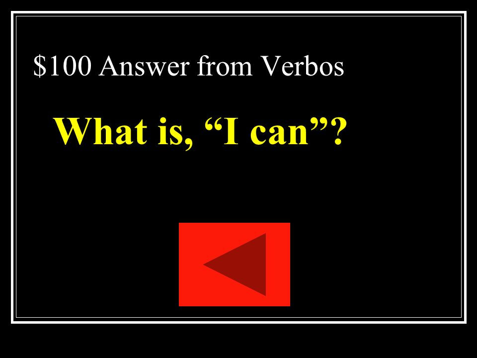 $100 Answer from Verbos What is, I can