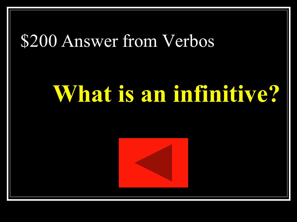 $200 Answer from Verbos What is an infinitive