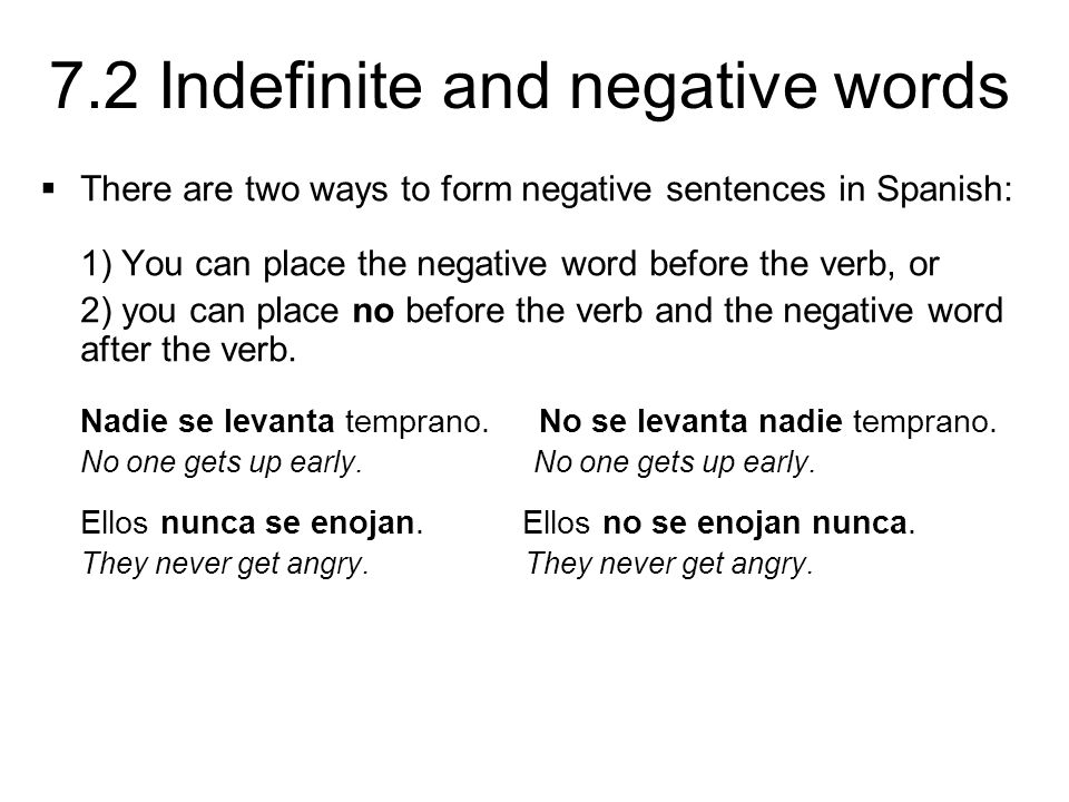 There are two ways to form negative sentences in Spanish:
