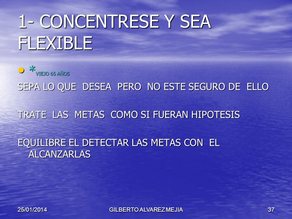 1- CONCENTRESE Y SEA FLEXIBLE