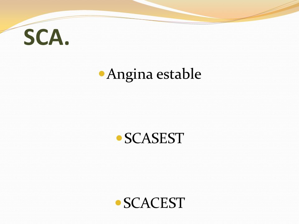 SCA. Angina estable SCASEST SCACEST