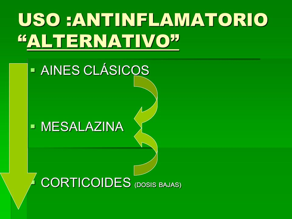 USO :ANTINFLAMATORIO ALTERNATIVO