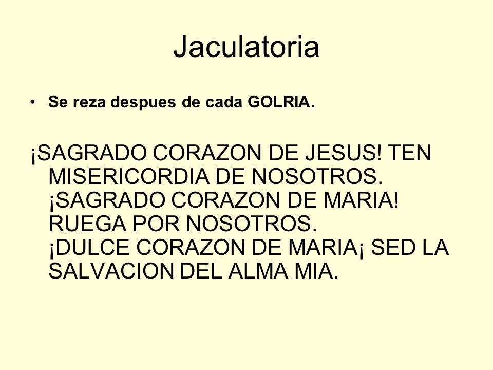 Jaculatoria Se reza despues de cada GOLRIA.