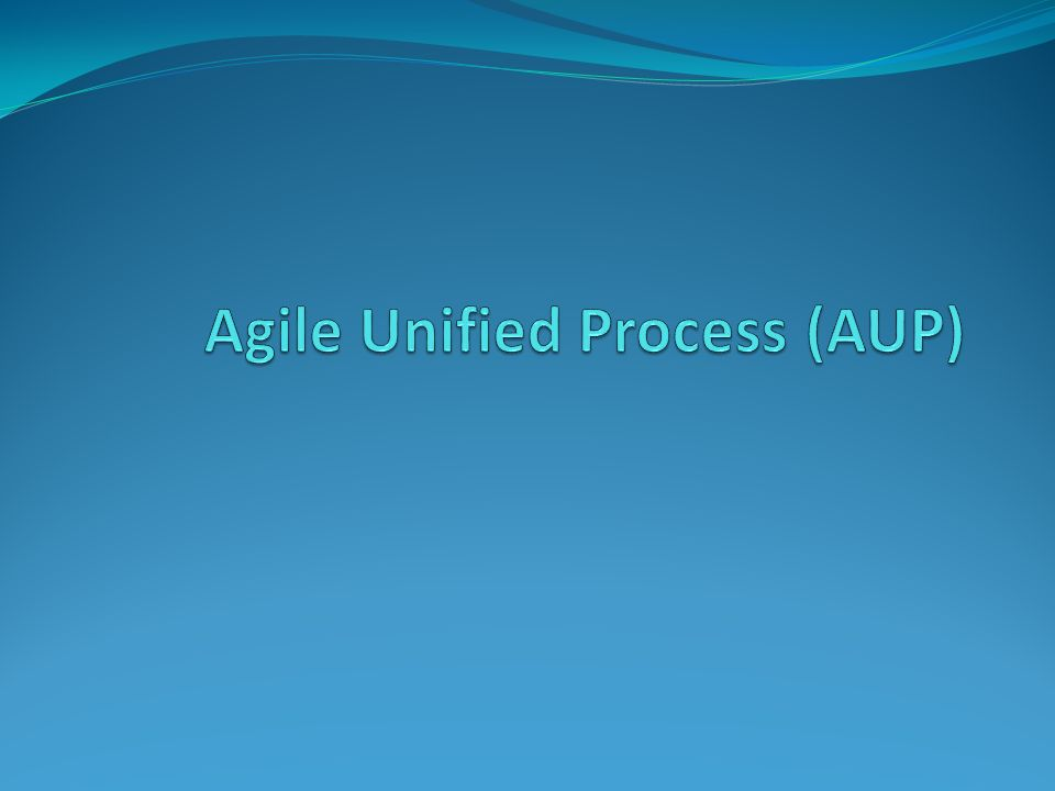 Agile Unified Process (AUP)