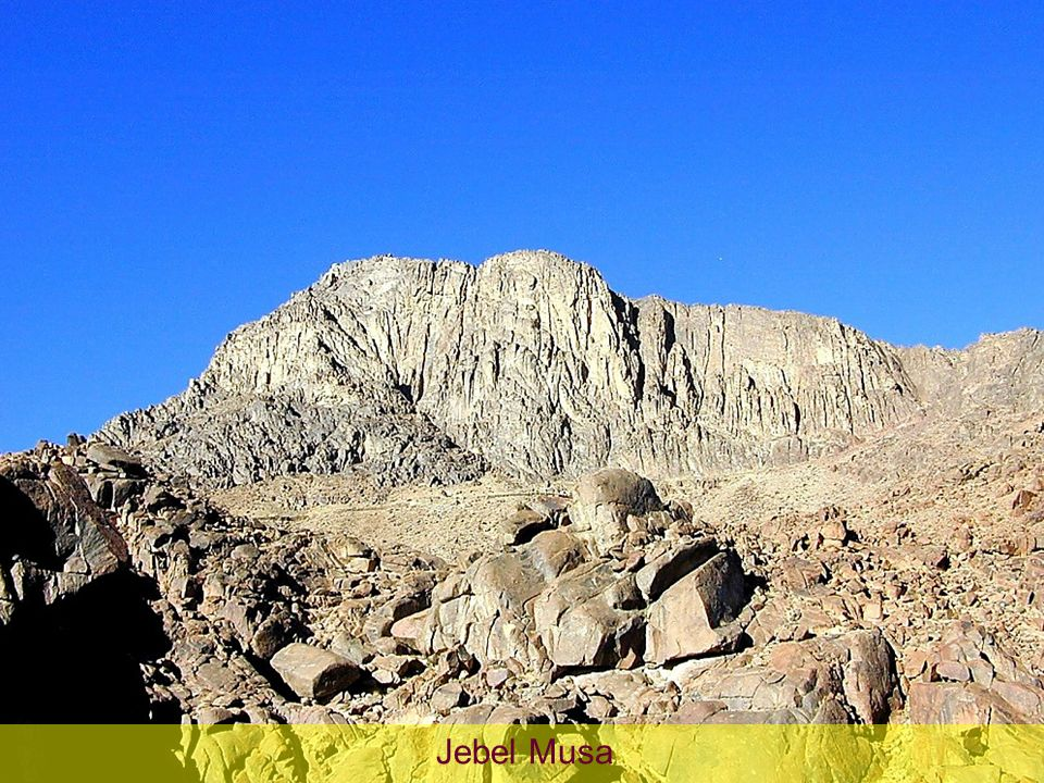 Jebel Musa Jebel Musa The Israelites at Mt. Sinai - 3