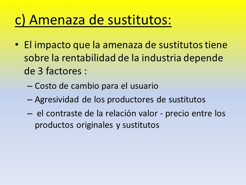 c) Amenaza de sustitutos: