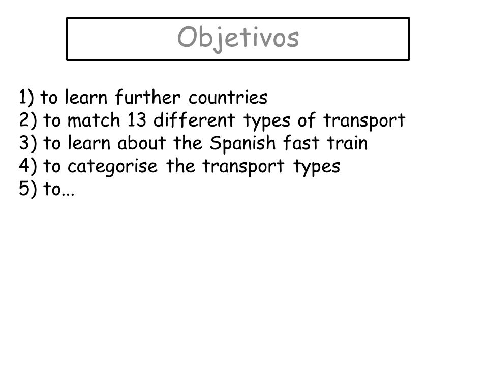 Objetivos 1) to learn further countries