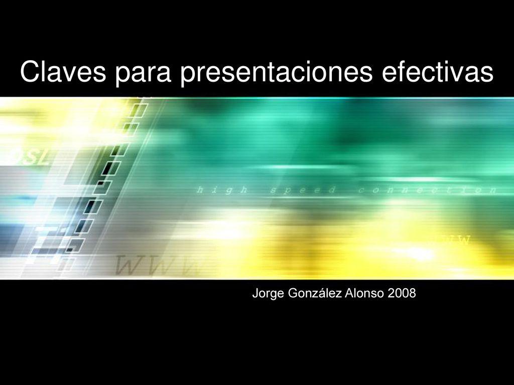 Claves para presentaciones efectivas - ppt descargar