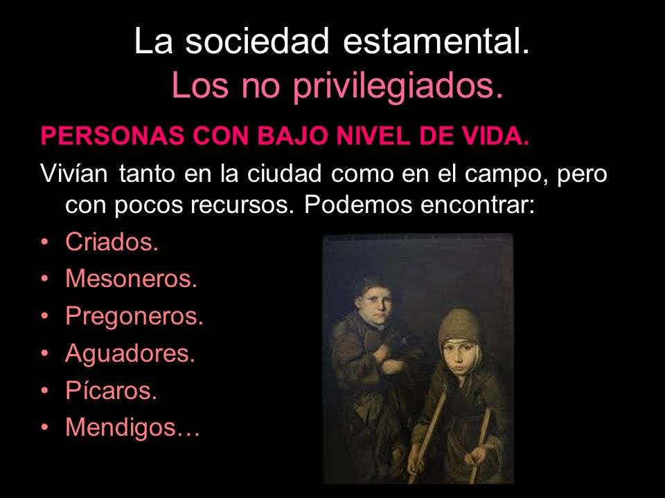 La sociedad estamental. Los no privilegiados.