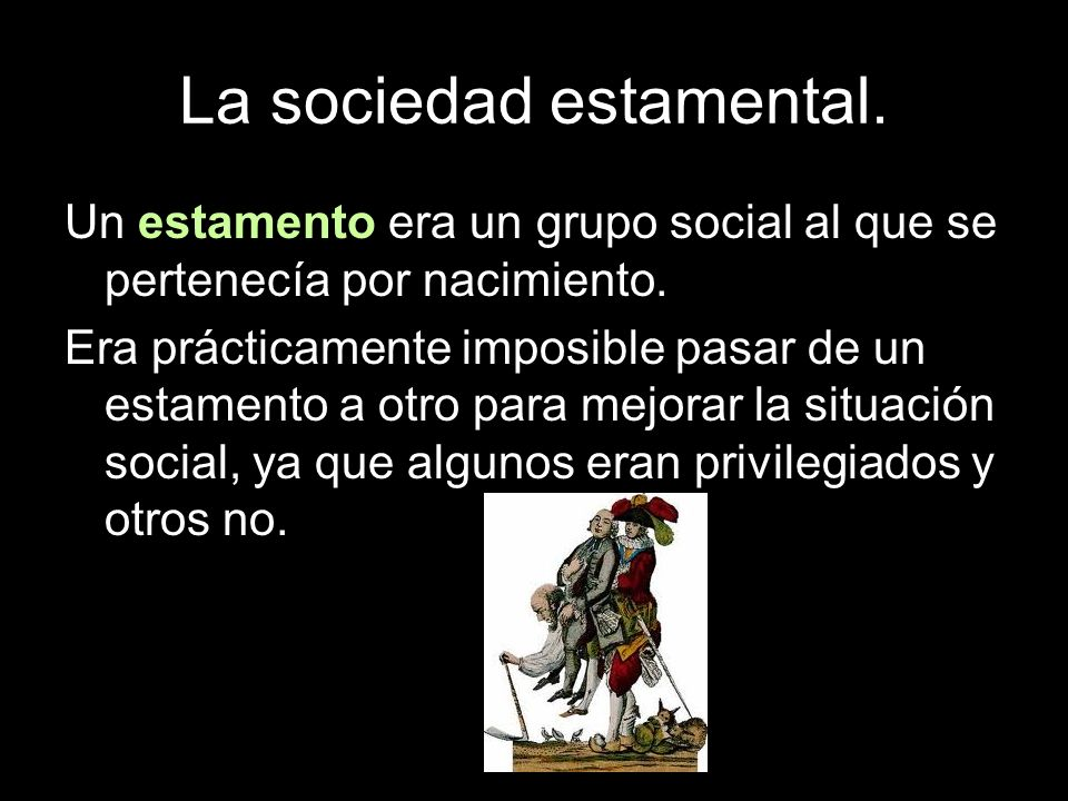 La sociedad estamental.
