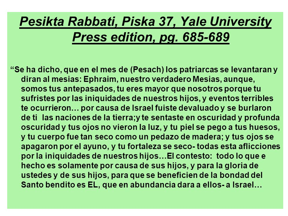 Pesikta Rabbati, Piska 37, Yale University Press edition, pg. 685-689