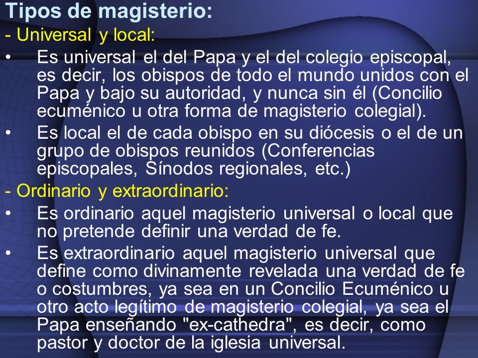 Tipos de magisterio: - Universal y local: