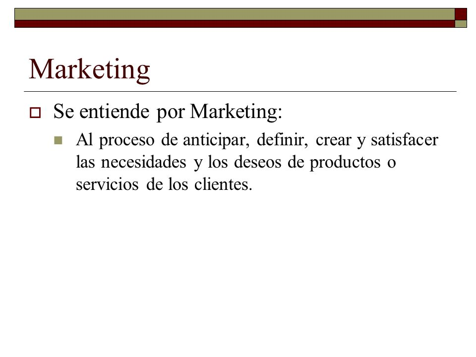 Marketing Se entiende por Marketing: