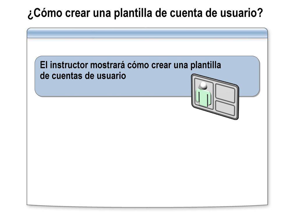Módulo 2: Administrar cuentas de usuario y de equipo - ppt descargar
