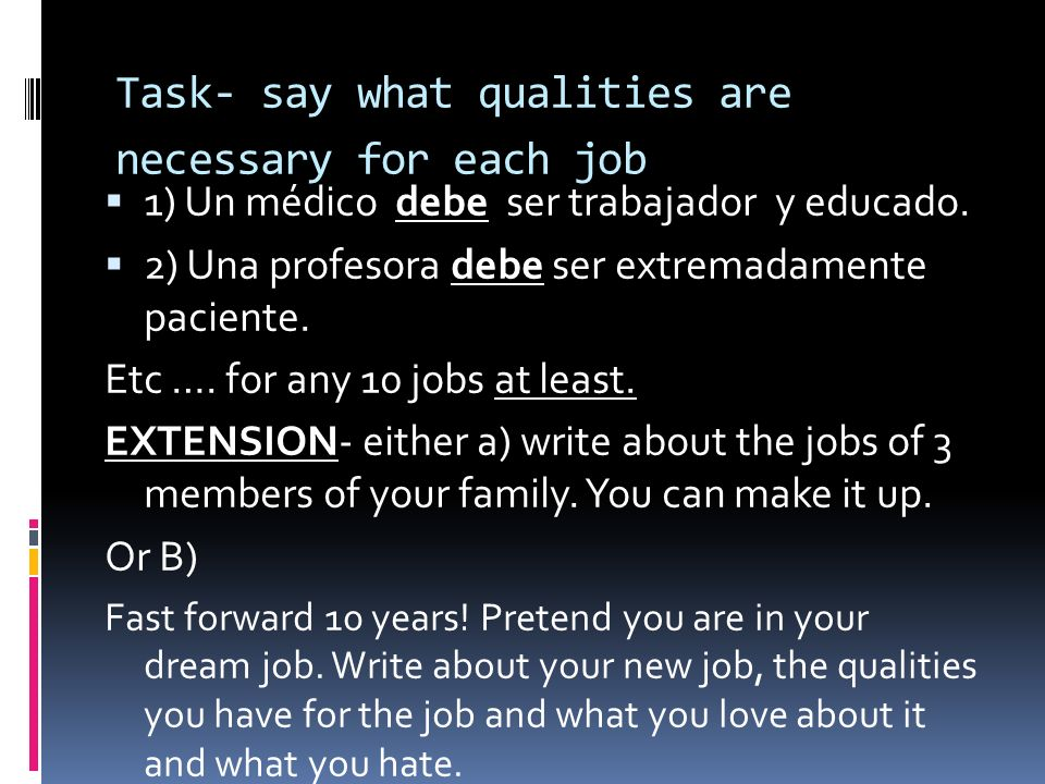 Task- say what qualities are necessary for each job