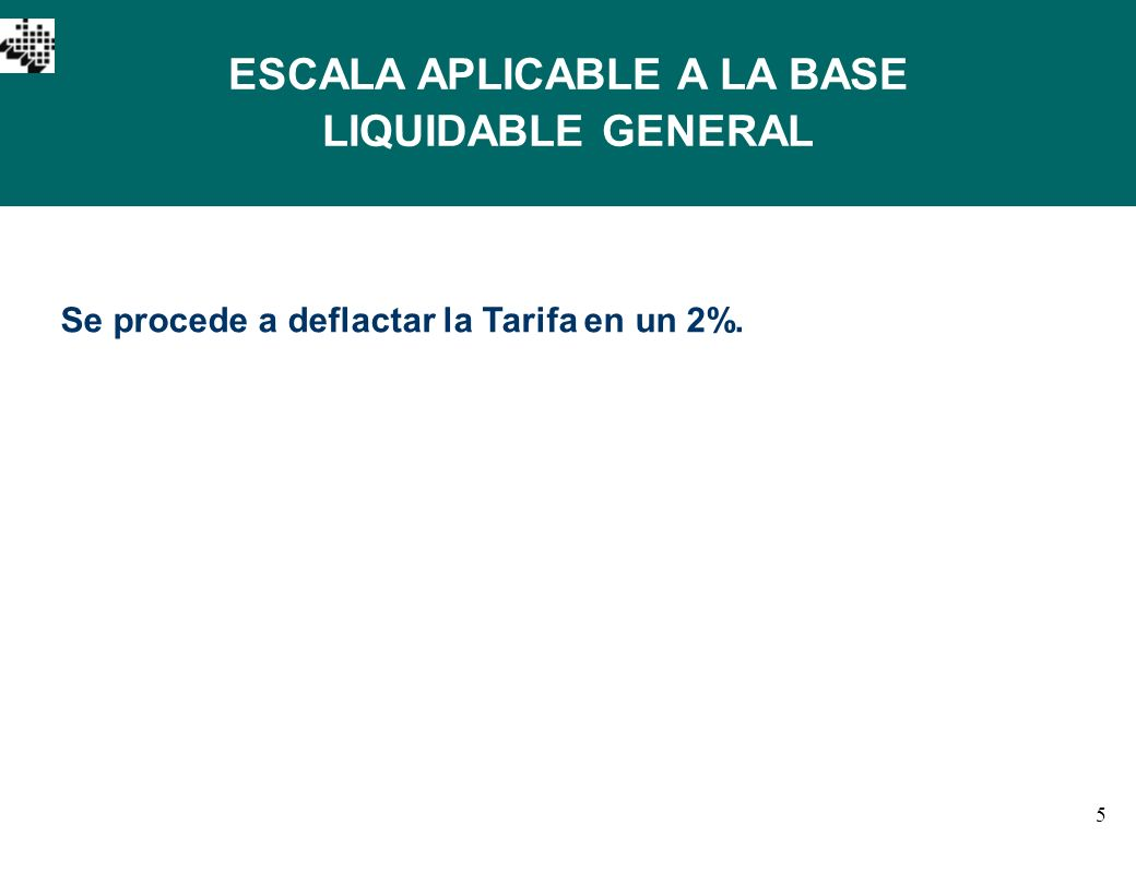 ESCALA APLICABLE A LA BASE LIQUIDABLE GENERAL