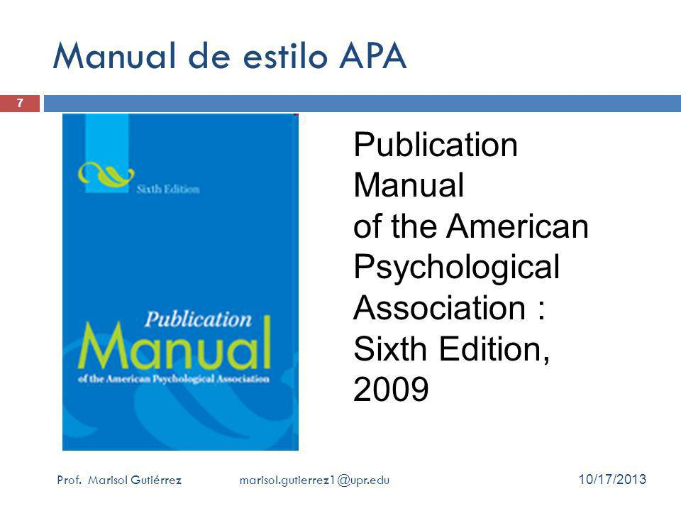 Manual de estilo APA 7. Publication Manual of the American Psychological Association : Sixth Edition, 2009.
